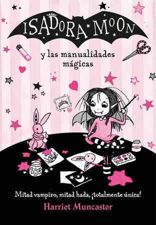 Isadora Moon y las manualidades mágicas / Isadora Moon and Magical Arts and  Crafts