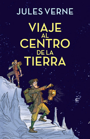 Viaje al centro de la tierra / Journey to the Center of the Earth