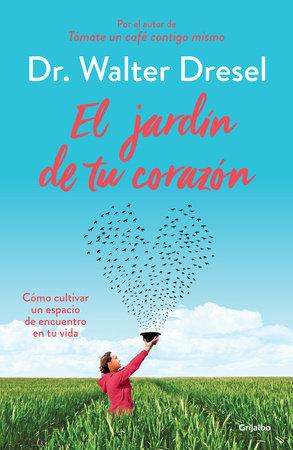 El jardín de tu corazón / The Garden that Is Your Heart