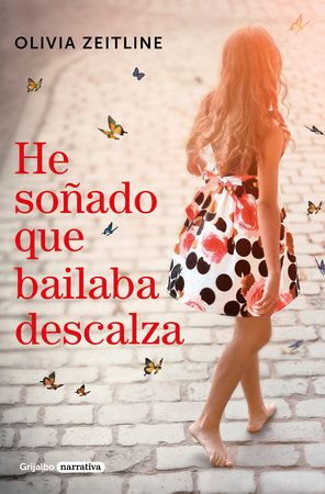 He soñado que bailaba descalza / I Dreamed That I Danced Barefoot