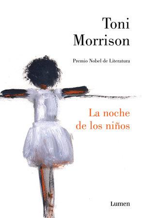 La noche de los niños / God Help  The Child by Toni Morrison