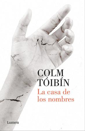 La casa de los nombres / House of Names by Colm Toibin