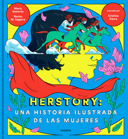 Herstory: Una historia ilustrada de las mujeres / Herstory: An Illustrated History about Women by MARIA BASTAROS, NACHO MORENO and CRISTINA DAURA
