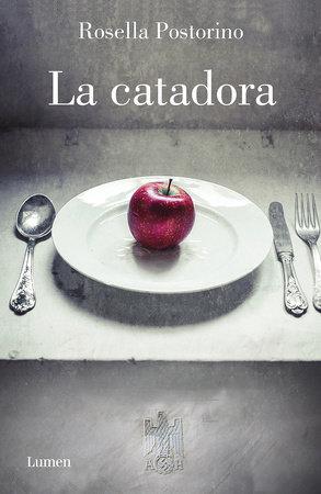 La catadora / At the Wolf's Table by Rosella Postorino