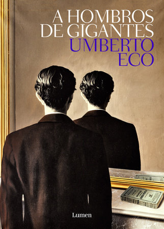 A hombros de gigante / On the Shoulders of Giants by Umberto Eco