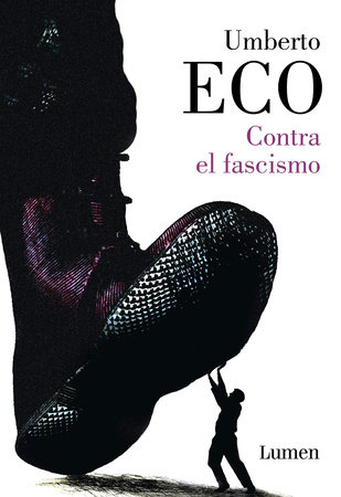 Contra el fascismo / Eternal Fascism by Umberto Eco