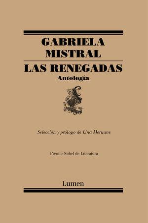 Las renegadas. Antología / The Renegades: Anthology