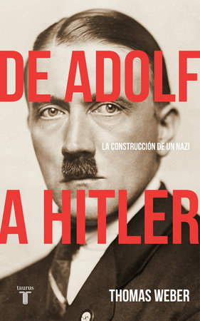 De Adolf a Hitler: La construcción de un nazi / Becoming Hitler: The Making of a Nazi