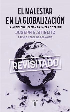 El malestar en la globalización / Globalization and Its Discontents by Joseph Stiglitz