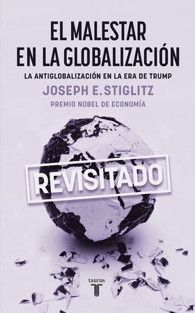 El malestar en la globalización / Globalization and Its Discontents