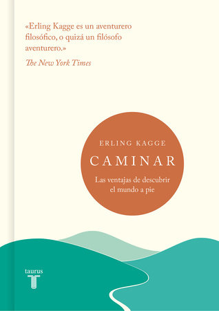 Caminar; Las ventajas de descubrir el mundo a pie / Walking : One Step at a Time by Erling Kagge