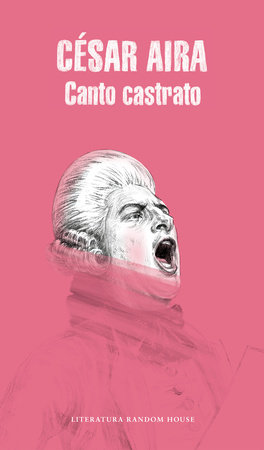 Canto Castrato (Spanish Edition) by Cesar Aira