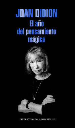 El año del pensamiento mágico / The Year of the Magical Thinking by Joan Didion