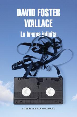 La Broma Infinita Infinite Jest By David Foster Wallace