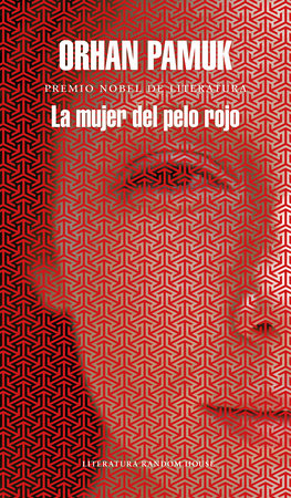 La mujer del pelo rojo / The Red - Haired Woman by Orhan Pamuk