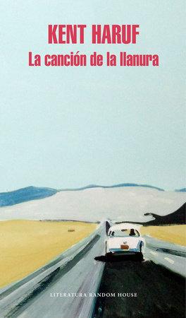 La canción de la llanura / Plainsong by Kent Haruf