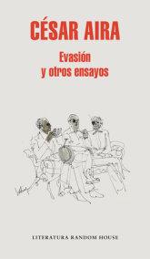 Evasión y otros ensayos / Escape and Other Essays