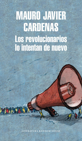 Los revolucionarios lo intentan de nuevo / The Revolutionaries Try Again