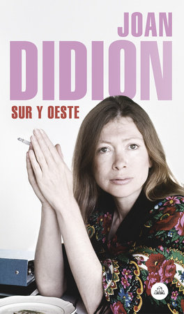 Sur y Oeste / South and West by Joan Didion