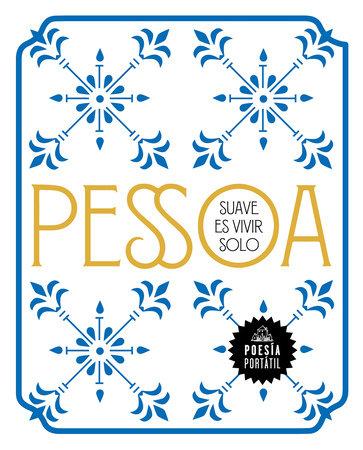 Suave es vivir solo / How Sweet to Live Alone by Fernando Pessoa