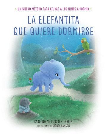 La elefantita que quiere dormirse  /The Little Elephant Who Wants to Fall Asleep