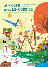 La fiesta de las estaciones / The Party of the Seasons. Stories, poems and games  for all the year