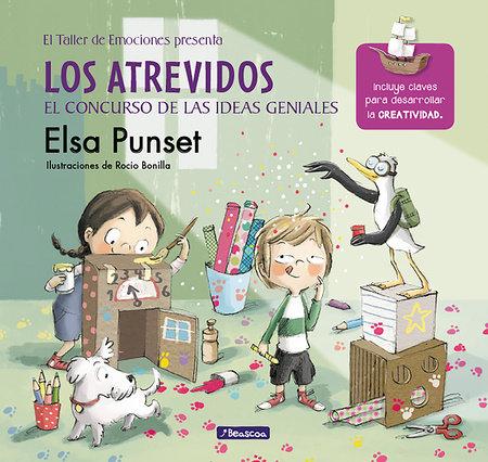 Los atrevidos y el concurso de las ideas geniales / The Daring and the Genius Ideas Contest by Elsa Punset