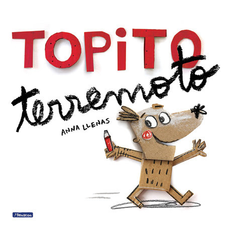 Topito terremoto /Little Mole Quake by Anna Llenas and Sara Sanchez