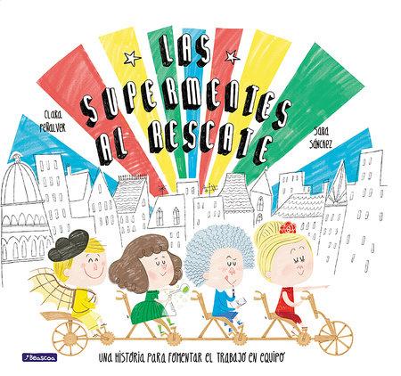 Las Supermentes al rescate: Una historia para fomentar el trabajo en equipo/ Superminds to the Rescue by Clara Penalver Jurado
