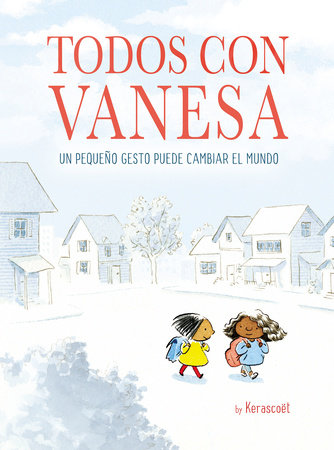 Todos con Vanesa / I Walk with Vanessa: A Story About a Simple Act of Kindness