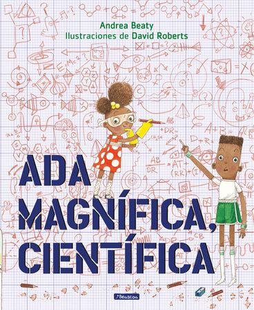 Ada Magnífica, científica /Ada Twist, Scientist by Andrea Beaty