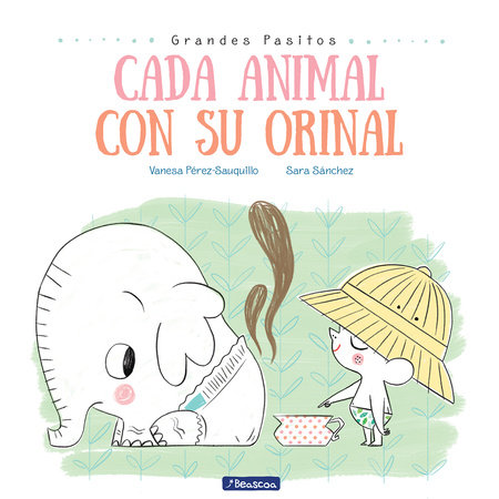Cada animal con su orinal / Each Animal to Their Own Potty by Vanesa Perez Sauquillo
