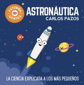 Futuros genios de la Astronáutica: La ciencia explicada a los más pequeños / Future Astronautics Geniuses. Science Explained to the Little Ones