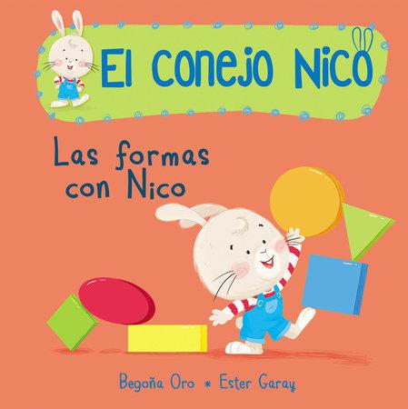 Formas. Las formas con Nico / Shapes with Nico by Begoña Oro, Ester Garay
