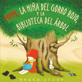 Poppi, la niña del gorro rojo y la biblioteca del árbol / Red Knit Cap Girl and the Reading Tree