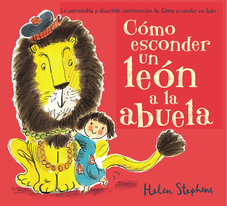 Cómo esconder un león a la abuela / How to Hide a Lion from Grandma
