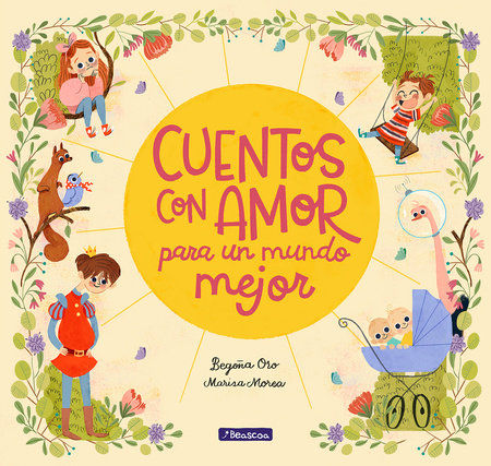 Cuentos con amor para un mundo mejor / Stories Full of Love for a Wonderful World by Begoña Oro