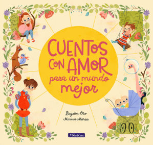 Cuentos con amor para un mundo mejor / Stories Full of Love for a Wonderful World