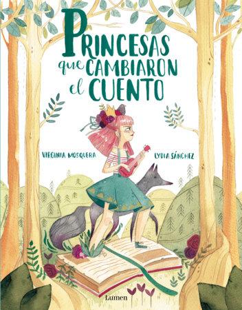 Princesas que cambiaron el cuento / Princesses that Changed the Fairy Tale