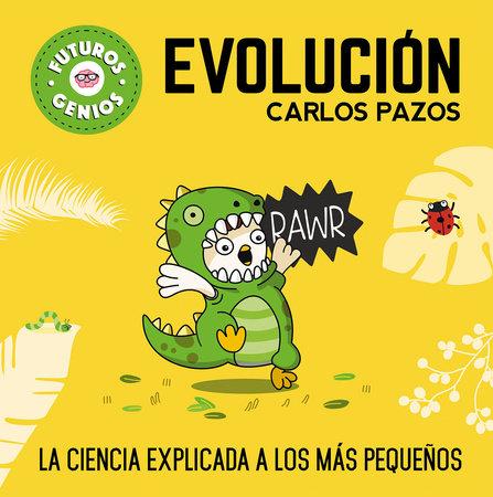 Futuros genios: Evolución / Future Geniuses. Evolution by Carlos Pazos
