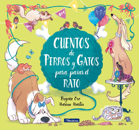 Cuentos de perros y gatos para pasar el rato / Stories of Cats and Dogs to Pass the Time by Begoña Oro and Marina Martin
