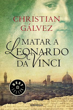 Matar a Leonardo Da Vinci / Killing Leonardo da Vinci by Christian Galvez