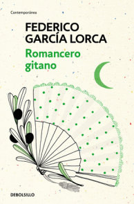 Romancero Gitano / The Gypsy Ballads of Garcia Lorca