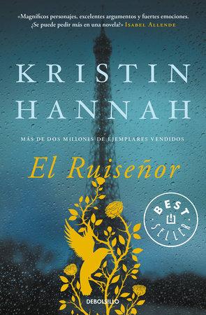 El ruiseñor  / The Nightingale by Kristin Hannah