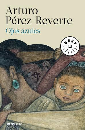 Ojos azules / Blue Eyes by Arturo Perez-Reverte