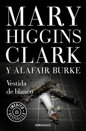Vestida de blanco / All Dressed in White by Mary Higgins Clark
