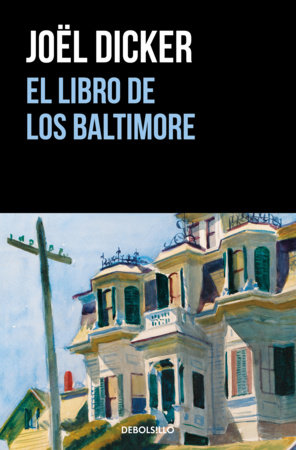 El libro de los Baltimore / The Book of the Baltimores by Joel Dicker