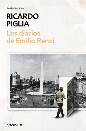 Los diarios de Emilio Renzi / The Diaries of Emilio Renzi