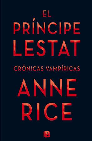 El principe lestat  /  Prince Lestat by Anne Rice
