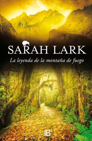 La leyenda de la montaña de fuego  /  The Legend of the Mountain of Fire by Sarah Lark